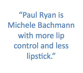 Paul Ryan is Michele Bachmann quote-1