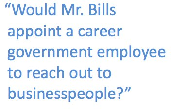 Would Mr. Bills appoint a career government employee to reach out to businesspeople?